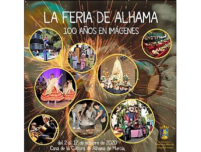 FERIA 2020: Inauguración exposición 'La feria de Alhama, 100 años en imágenes'.
