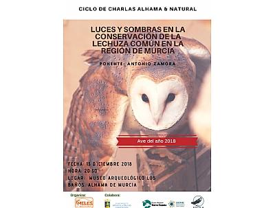 Ciclo Alhama&Natural: Luces y sombras en la conservación de la lechuza común en la Región de Murcia. Ave del Año 2018.