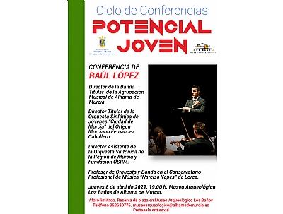 CICLO DE CONFERENCIAS POTENCIAL JOVEN: RAÚL LÓPEZ