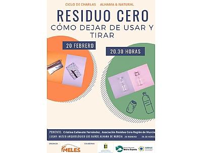 RESIDUO CERO (CICLO DE CHARLAS ALHAMA  NATURAL): CÓMO DEJAR DE TIRAR Y USAR)