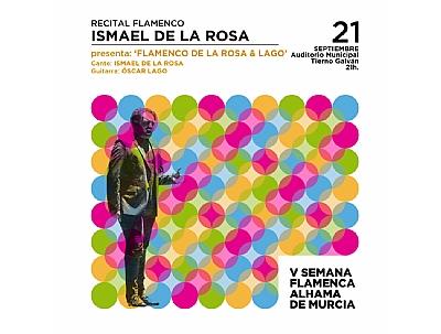 V SEMANA FLAMENCA: Recital flamenco de Ismael de la Rosa & Lago.