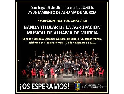 Recepción institucional a la Banda Titular de la Agrupación Musical de Alhama de Murcia