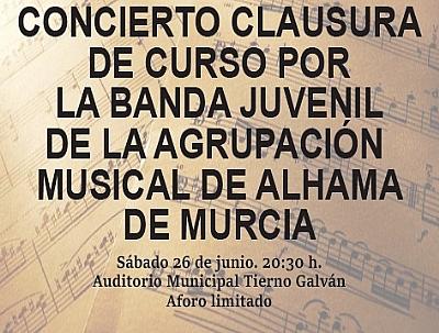 CONCIERTO CLAUSURA DE CURSO POR LA BANDA JUVENIL DE LA AGRUPACIÓN MUSICAL DE ALHAMA DE MURCIA