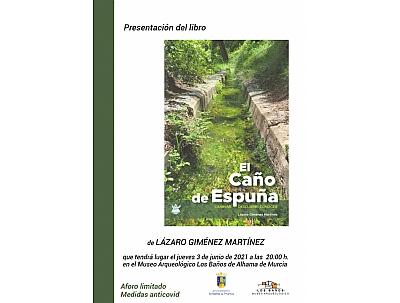 Presentación del libro 'El Caño de Espuña', de Lázaro Giménez.